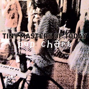 Tiny Masters Of Today: Pop Chart