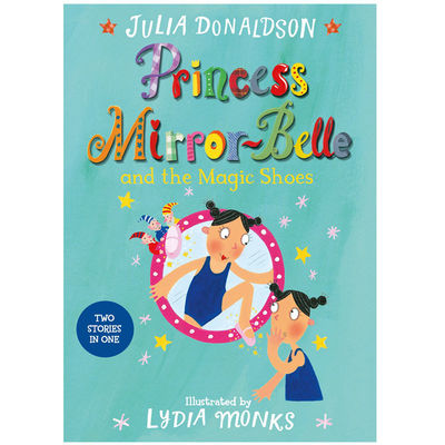 Julia Donaldson: Princess Mirror-Belle and the Magic Shoes (Paperback)