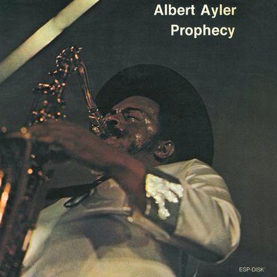 Albert Ayler: Prophecy