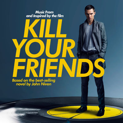 Various Artists: Music From and Inspired by the Film Kill Your Friends