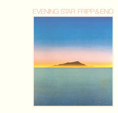 Fripp & Eno: Evening Star