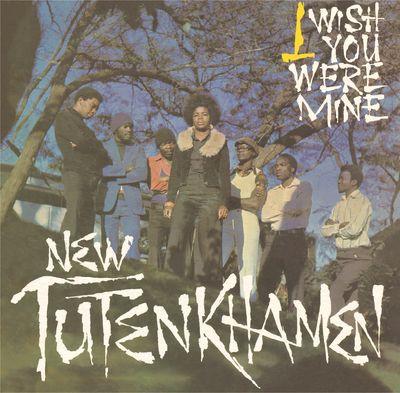 The New Tutankhamen: I Wish You Were Mine