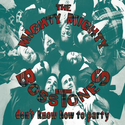 The Mighty Mighty Bosstones : Don't Know How To Party