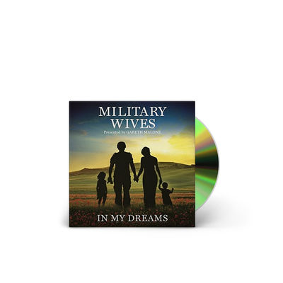 Military Wives & Gareth Malone : In My Dreams