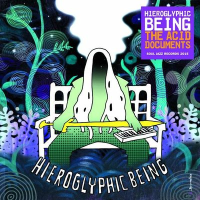 Hieroglyphic Being: The Acid Documents