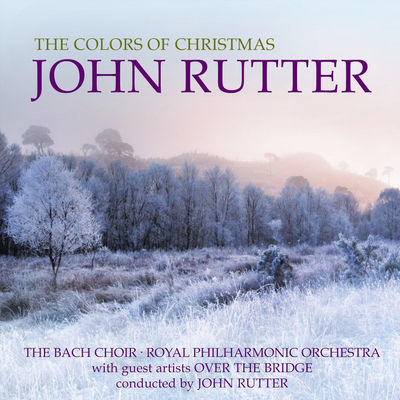John Rutter: The Colours of Christmas