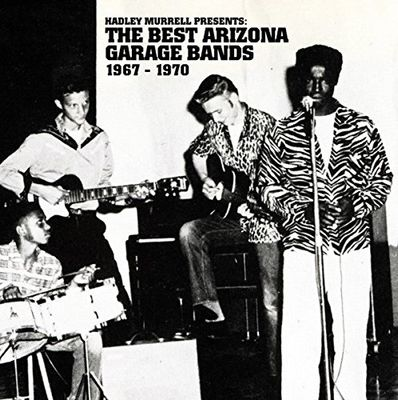 Various Artists: Hadley Murrell Presents : The Best Arizona Garage Bands 1967-1970