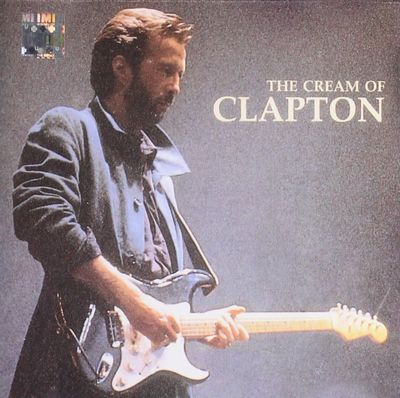 Eric Clapton: The Cream Of Clapton (Ft. Derek & The Dominoes)