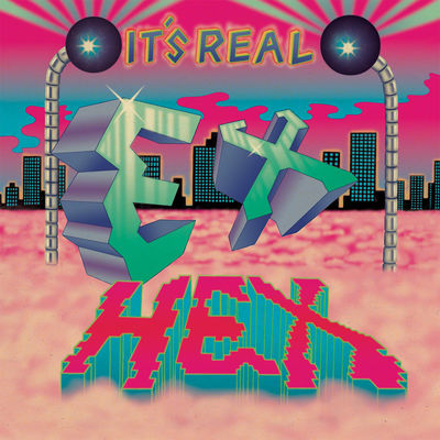 Ex Hex: It's Real