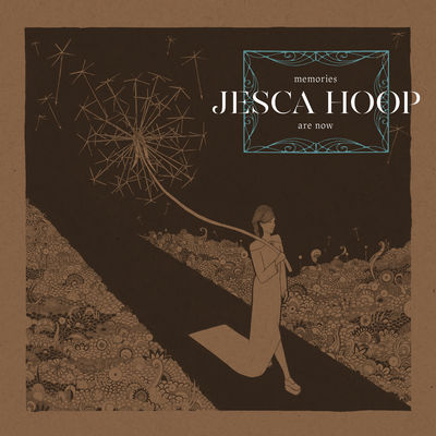 Jesca Hoop: Memories Are Now