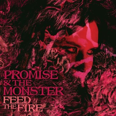 Promise & The Monster: Feed The Fire