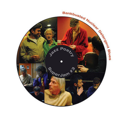 Michael Horovitz: Bankbusted Nuclear Detergent Blues (Jazz Poetry SuperJam #3)