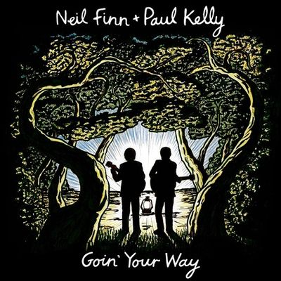 Neil Finn + Paul Kelly: Goin' Your Way