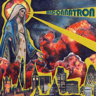 Madonnatron: Madonnatron