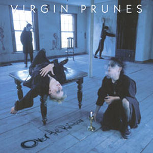 Virgin Prunes: Over The Rainbow