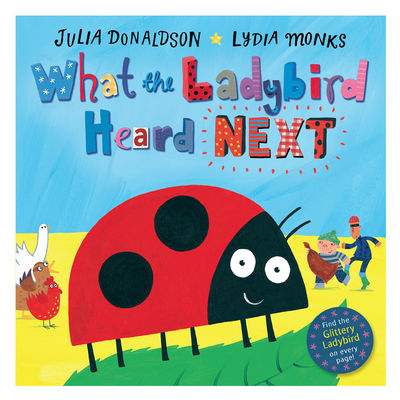 Julia Donaldson: What The Ladybird Heard Next (Board Book Edition)