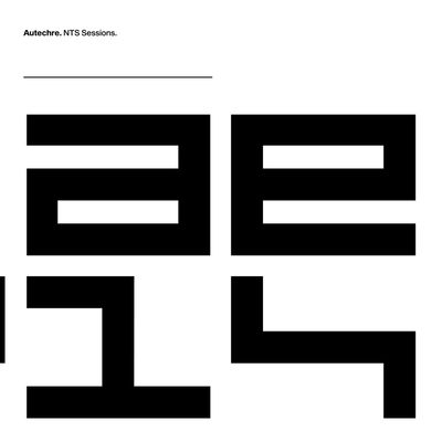Autechre: NTS Sessions