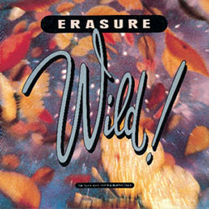 Erasure: Wild!