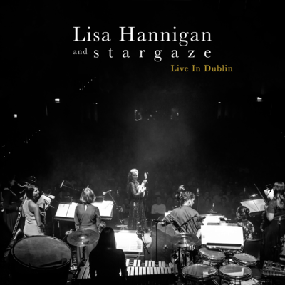 Lisa Hannigan & s t a r g a z e: Live in Dublin