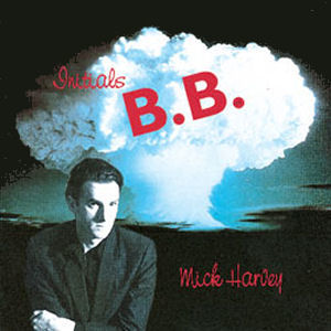 Mick Harvey: Initials B.B.