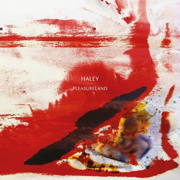 Haley: Pleasureland: White/Red Vinyl