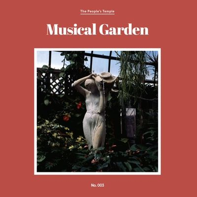 People's Temple: Musical Garden