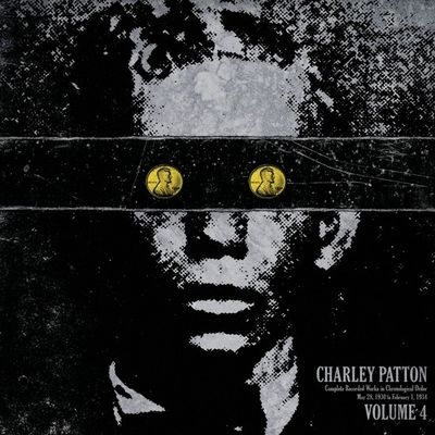 Charley Patton: Complete Recorded Works in Chronological Order Vol 4