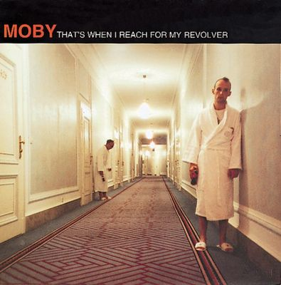 Moby: That's When I Reach For My Revolver