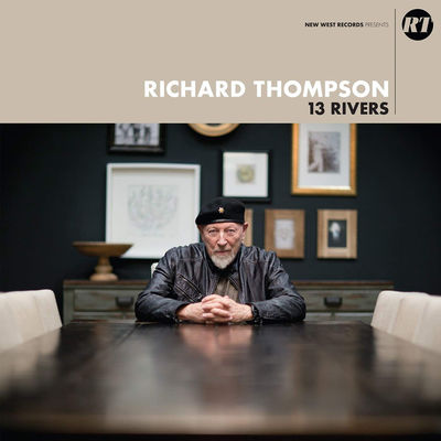 Richard Thompson: 13 Rivers
