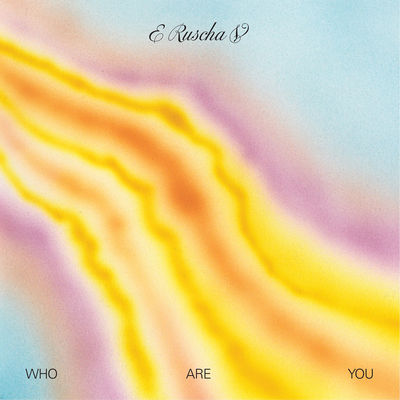 E Ruscha V: Who Are You