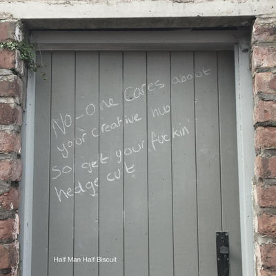 Half Man Half Biscuit: No-one cares about your creative hub so get your fuckin' hedge cut
