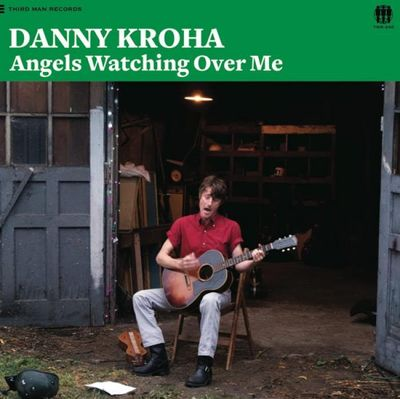 Danny Kroha: Angels Watching Over Me