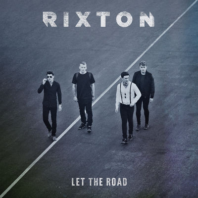 Rixton: Let The Road: Deluxe