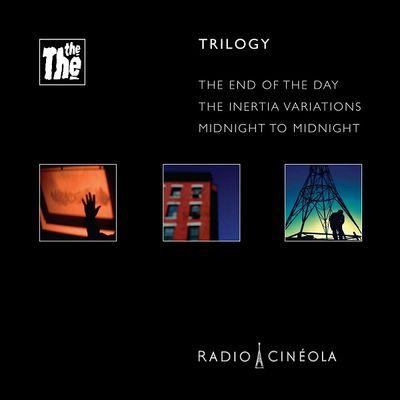 The The: Radio Cineola: Trilogy