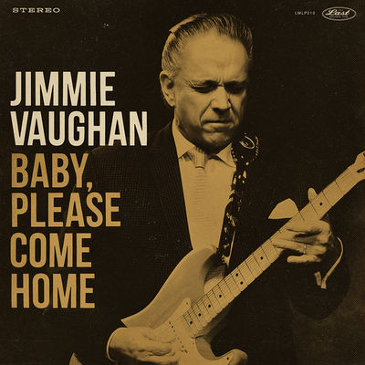 Jimmie Vaughan: Baby, Please Come Home
