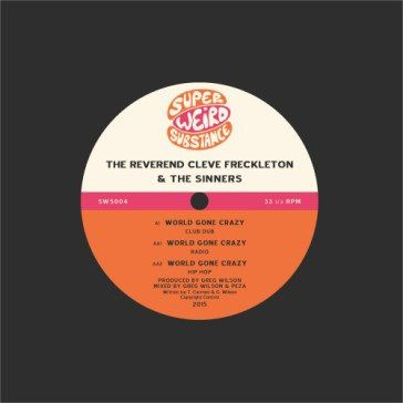 The Reverend Cleve Freckleton & The Sinners: World Gone Crazy