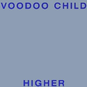 Voodoo Child: Higher