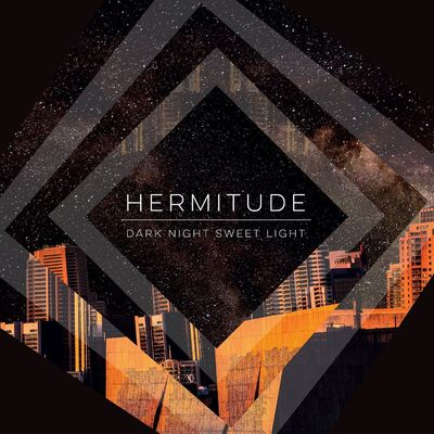 Hermitude: Dark Night Sweet Light