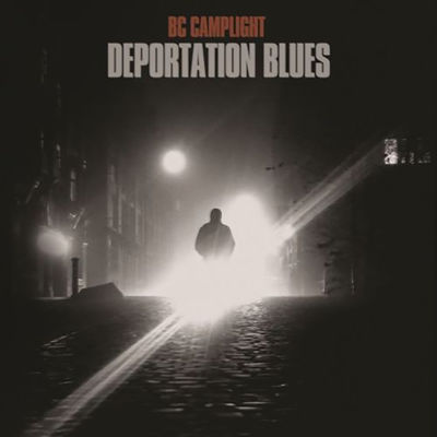 BC Camplight: Deportation Blues