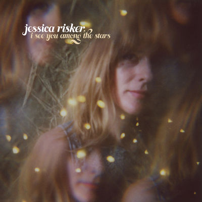 Jessica Risker: I See You Among The Stars
