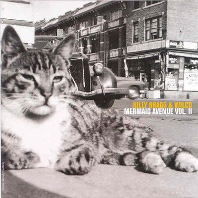 Billy Bragg & Wilco: Mermaid Avenue Vol. II