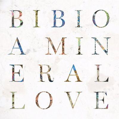 Bibio: A Mineral Love