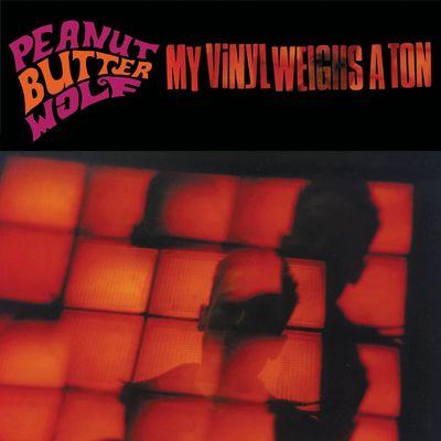 Peanut Butter Wolf: My Vinyl Weighs A Ton