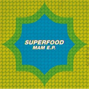 Superfood: MAM EP