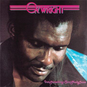 O.V. Wright: Into Something (Can't Shake Loose)