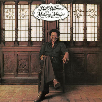 Bill Withers: Making Music
