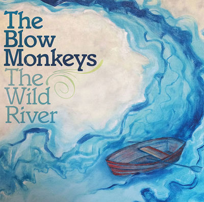 The Blow Monkeys: The Wild River: Signed