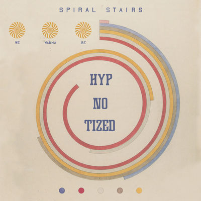 Spiral Stairs: We Wanna Be Hyp-No-Tized