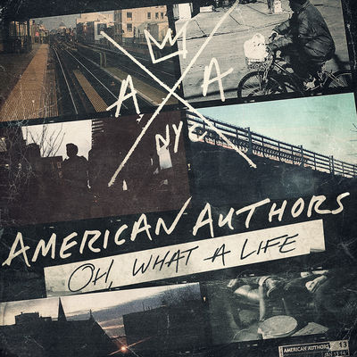 American Authors: American Authors: Oh, What A Life