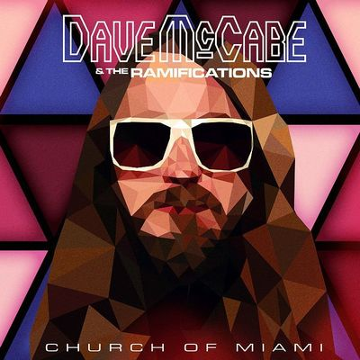 Dave McCabe & The Ramifications: Church Of Miami
